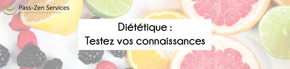 Testez vos connaissances sur la diététique